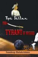 TipuSultan- The Tyrant of Mysore