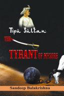 TipuSultan- The Tyrant of Mysore