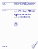 U.S. insular areas application of the U.S. Constitution : report to the chairman, Committee on Resources, House of Representatives.