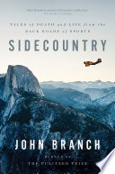 Sidecountry  Tales of Death and Life from the Back Roads of Sports