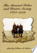 The Mounted Police and Prairie Society  1873 1919 Book PDF