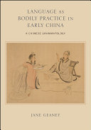 Language as Bodily Practice in Early China