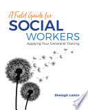 A Field Guide for Social Workers