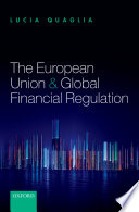 The European Union and Global Financial Regulation Book