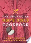 The Unofficial HBO s Girls Cookbook