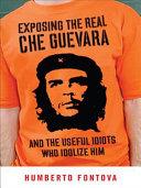 Exposing the Real Che Guevara Pdf/ePub eBook