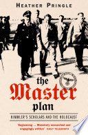 The Master Plan  Himmler s Scholars and the Holocaust  Text Only