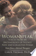 Womanspeak  Voices from an Archaeology of Silence New and Collected Poems