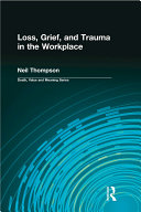 Loss  Grief  and Trauma in the Workplace