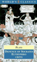 Defence of Socrates ; Euthyphro ; Crito