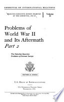 Selected Executive Session Hearings of the Committee  1943 50  Problems of World War II and its aftermath