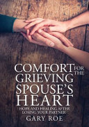 Comfort for the Grieving Spouse's Heart