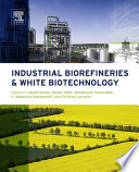Industrial Biorefineries and White Biotechnology Book