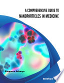 A Comprehensive Guide to Nanoparticles in Medicine