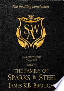 Save the World Academy Part V  The Family of Sparks   Steel
