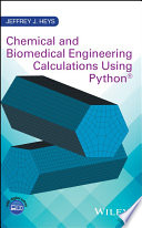 Chemical And Biomedical Engineering Calculations Using Python PDF