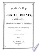 History of Siskiyou County, California Illustrated with Views of Residences, Business Buildings and Natural Scenery