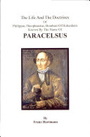 The Life & the Doctrines of Paracelsus
