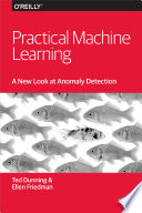 Practical Machine Learning  A New Look at Anomaly Detection Book