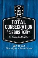St  Louis de Montfort s Total Consecration to Jesus Through Mary