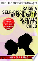 Self Help Statements 1566 To Raise A Self Disciplined Responsible Socially Skilled Child