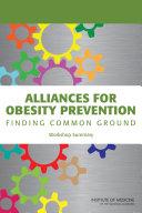 Alliances for Obesity Prevention