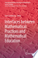 Interfaces between Mathematical Practices and Mathematical Education