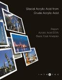 Glacial Acrylic Acid from Crude Acrylic Acid   Cost Analysis   Acrylic Acid E51A
