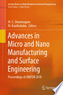 Advances in Micro and Nano Manufacturing and Surface Engineering