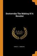 Dostoevsky The Making Of A Novelist