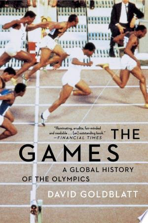 The+Games%3A+A+Global+History+of+the+Olympics
