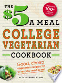 The $5 a Meal College Vegetarian Cookbook Book