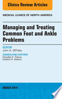 Managing And Treating Common Foot And Ankle Problems An Issue Of Medical Clinics  Book PDF