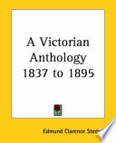A Victorian Anthology 1837 to 1895