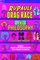 RuPaul's Drag Race and Philosophy [Pdf/ePub] eBook