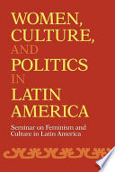 Women  Culture  and Politics in Latin America