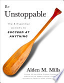 Be Unstoppable  The 8 Essential Actions to Succeed at Anything  Second Edition