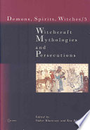 Witchcraft Mythologies and Persecutions