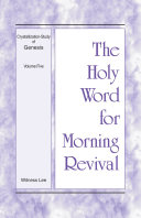 The Holy Word for Morning Revival - Crystallization-study of Genesis Volume 5