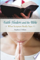 Faith Healers and the Bible  What Scripture Really Says
