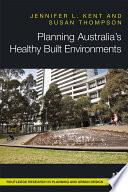 Planning Australia   s Healthy Built Environments