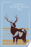 Audubon Wildlife Report 1987