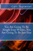 You Are Going to Be Alright Joan Wilder