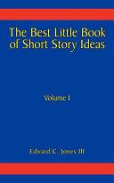 The Best Little Book of Short Story Ideas