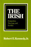 The Irish; Emigration, Marriage, and Fertility