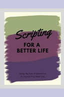 Scripting for a Better Life
