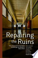 """""""Repairing the Ruins: The Classical and Christian Challenge to Modern Education"""" by Douglas Wilson"""