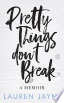 Pretty Things Don't Break Pdf/ePub eBook