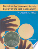 Department of Homeland Security Bioterrorism Risk Assessment  : A Call for Change