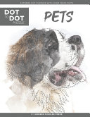 Pets   Dot to Dot Puzzle  Extreme Dot Puzzles with Over 15000 Dots  by Modern Puzzles Press
